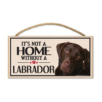 Wood Sign - It's Not A Home Without A Labrador (Chocolate Lab)