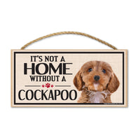 Wood Sign - It's Not A Home Without A Cockapoo