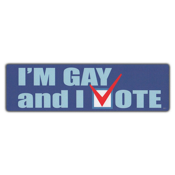 Bumper Sticker - I'm Gay And I Vote