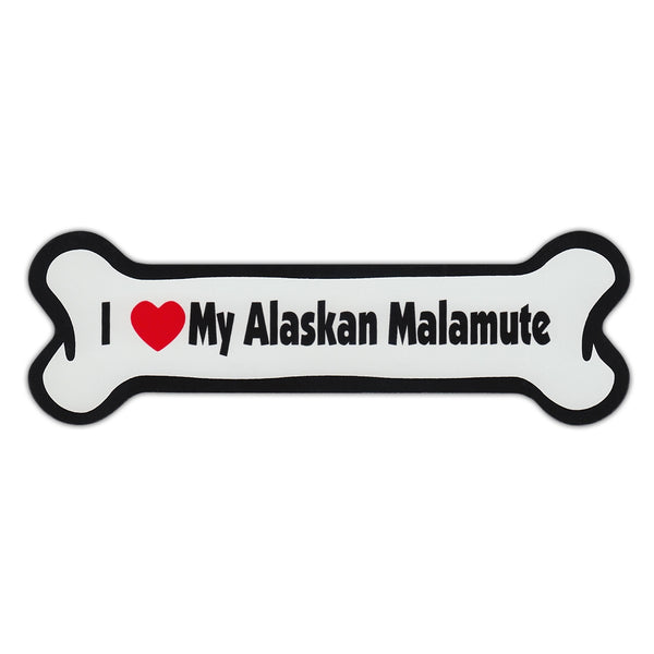 Dog Bone Magnet - I Love My Alaskan Malamute