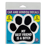 "Window Decals (2-Pack) - My Best Friend Is A Bitch (4.5"" x 4.25"")"
