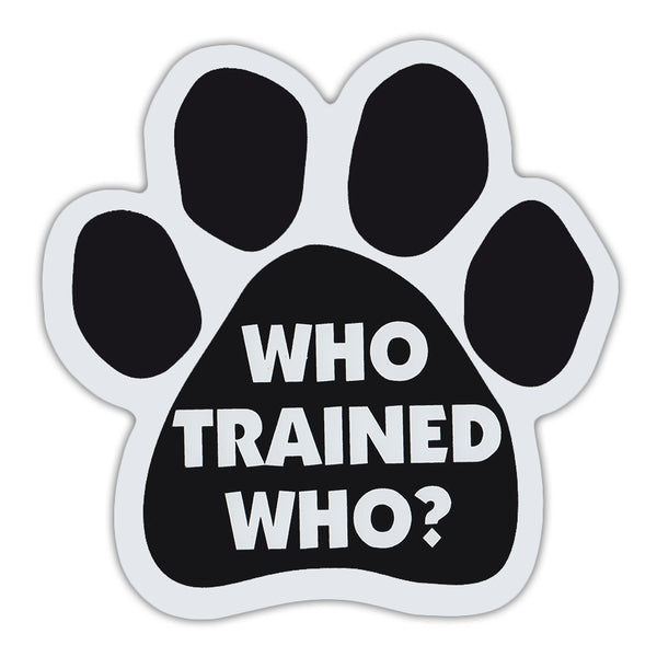 Paw Magnet - Who Trained Who?