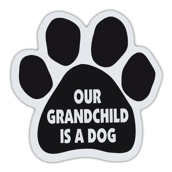 Dog Paw Magnet - Our Grandchild Is A Dog
