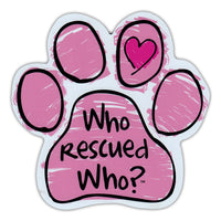 Pink Scribble Paw Magnet - Who Rescued Who?