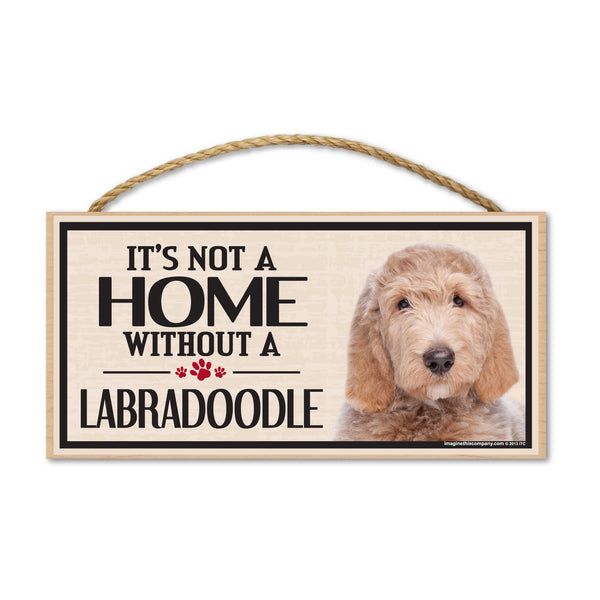 Wood Sign - It's Not A Home Without A Labradoodle