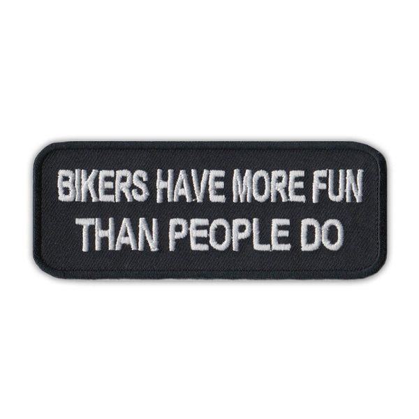 Patch - Bikers Have More Fun Than People Do