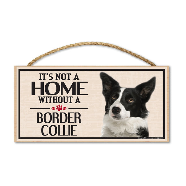 Wood Sign - It's Not A Home Without A Border Collie
