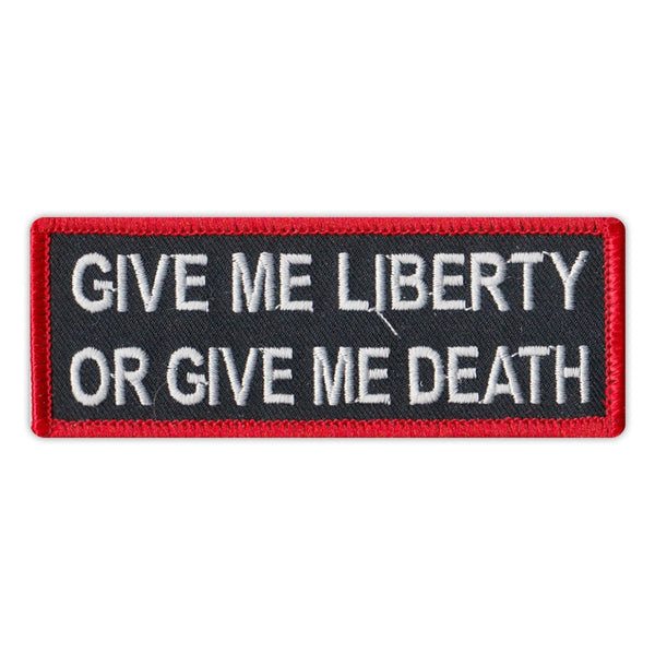 Patch - Give Me Liberty or Give Me Death