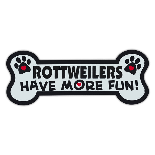 Dog Bone Magnet - Rottweilers Have More Fun!