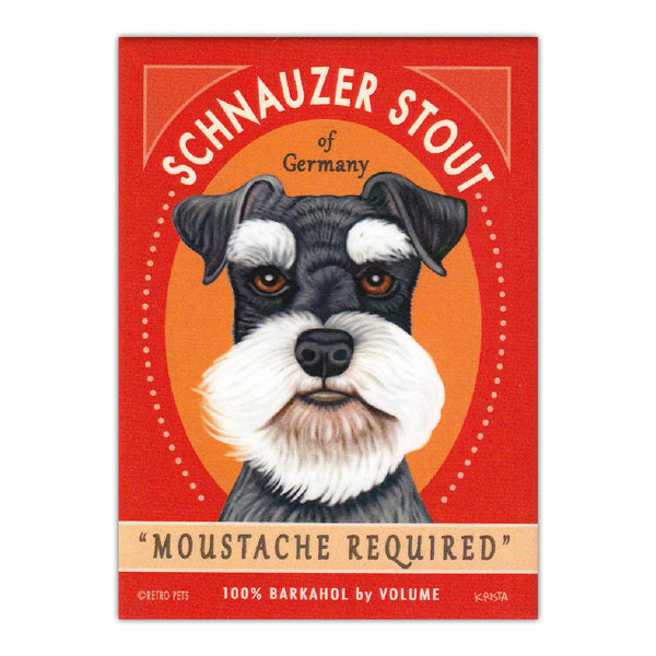 Refrigerator Magnet - Schnauzer Stout Moustache Required