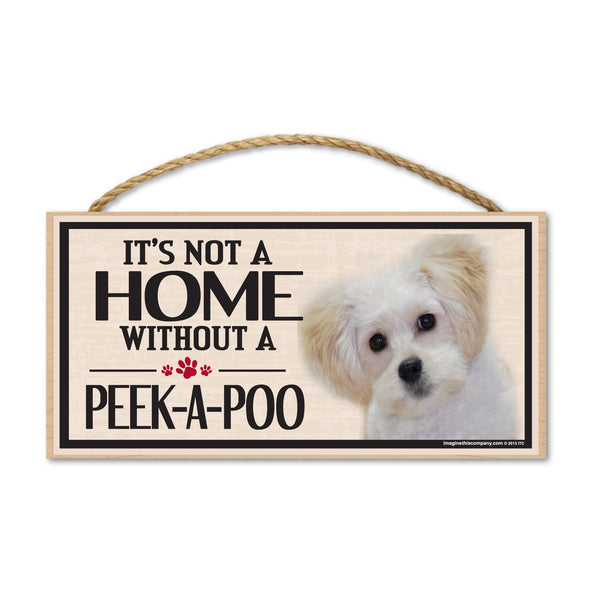 Wood Sign - It's Not A Home Without A Peek-A-Poo