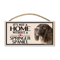 Wood Sign - It's Not A Home Without A Springer Spaniel