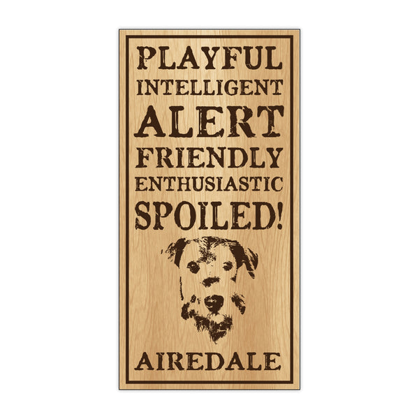 Wood Sign - Spoiled Airedale