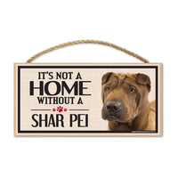 Wood Sign - It's Not A Home Without A Shar Pei