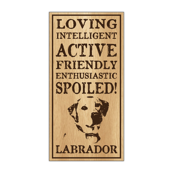 Wood Sign - Spoiled Labrador