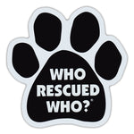 Paw Magnet - Who Rescued Who?