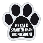 Cat Paw Magnet - My Cat Is Smarter Than The President