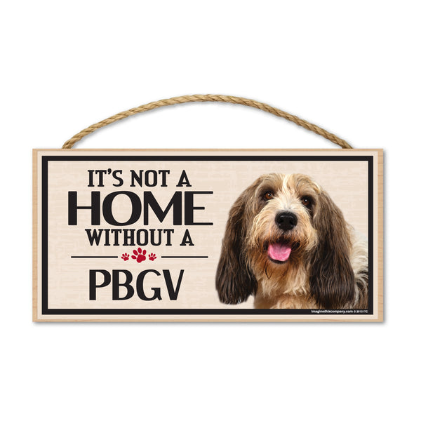 Wood Sign - It's Not A Home Without A PBGV (Petit Basset Griffon Vendeen)
