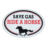 Oval Magnet - Save Gas Ride A Horse