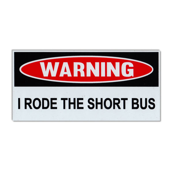 Funny Warning Magnet - I Rode The Short Bus
