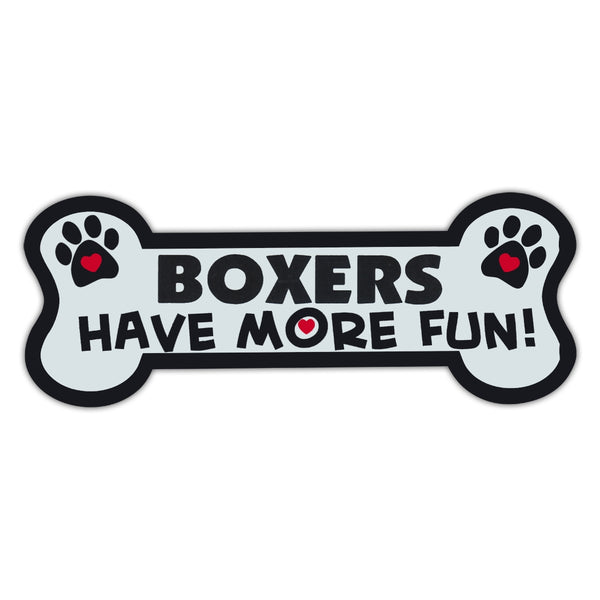 Dog Bone Magnet - Boxers Have More Fun!