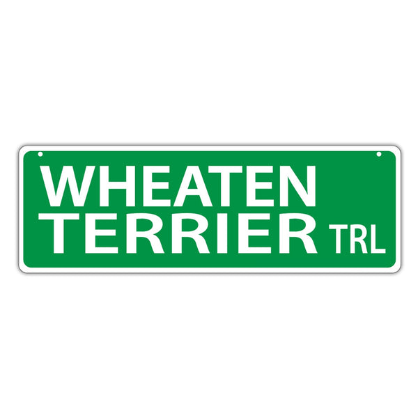 Novelty Street Sign - Wheaten Terrier Trail