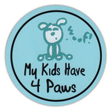 Round Magnet - My Kids Have 4 Paws