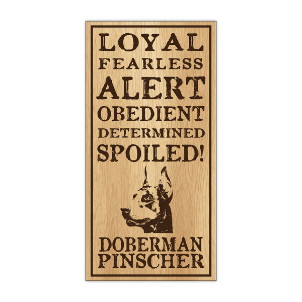 Wood Sign - Spoiled Doberman Pinscher