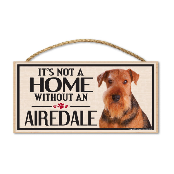 Wood Sign - It's Not A Home Without An Airedale