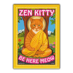 Refrigerator Magnet - Zen Kitty Be Here Meow