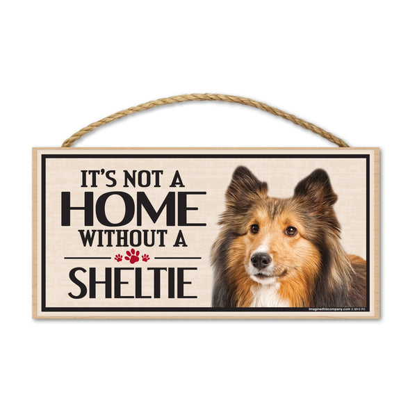 Wood Sign - It's Not A Home Without A Sheltie