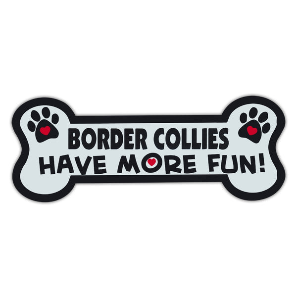 Dog Bone Magnet - Border Collies Have More Fun!