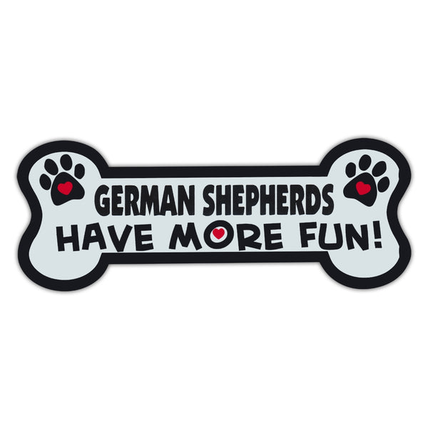 Dog Bone Magnet - German Shepherds Have More Fun!