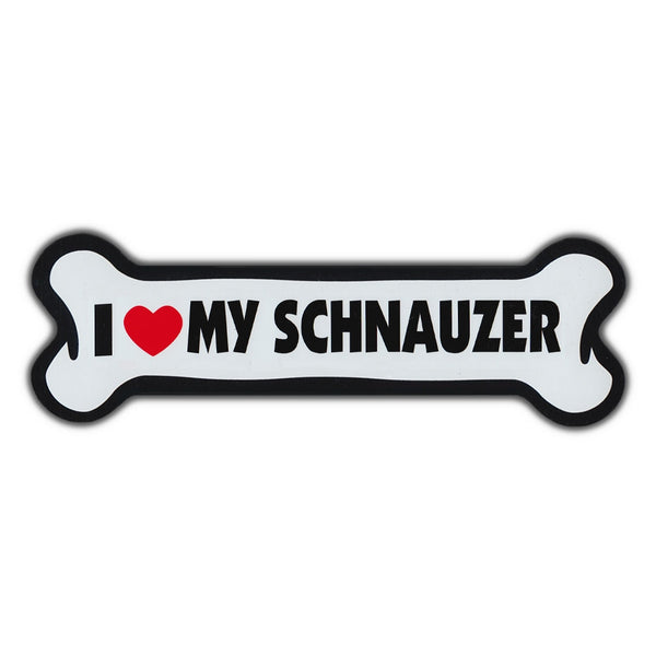 Giant Size Dog Bone Magnet - I Love My Schnauzer