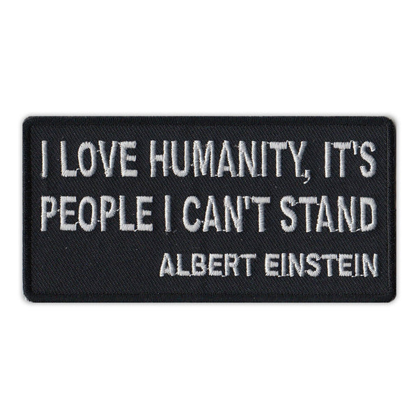 Patch - I Love Humanity It's People I Can't Stand - Albert Einstein