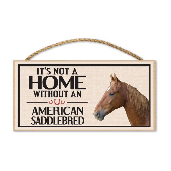 Wood Sign - It's Not A Home Without An American Saddlebred