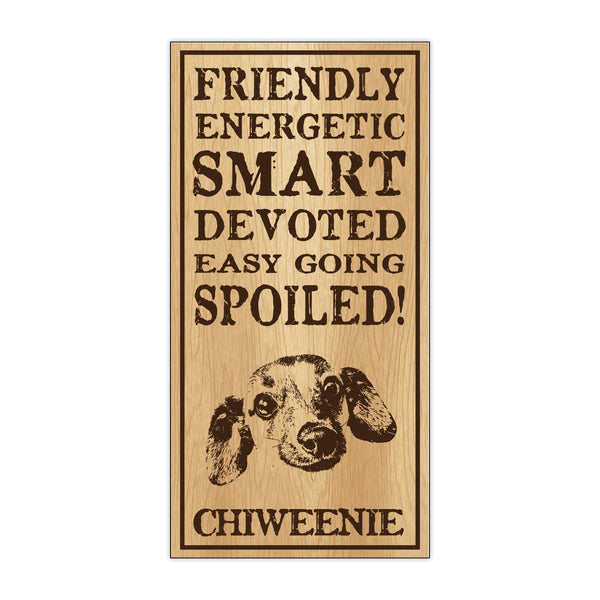Wood Sign - Spoiled Chiweenie