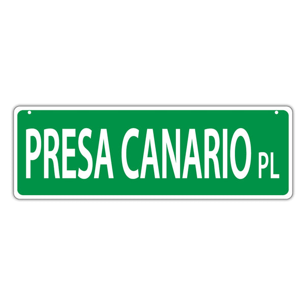 Novelty Street Sign - Presa Canario Place
