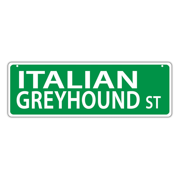 Novelty Street Sign - Italian Greyhound Street