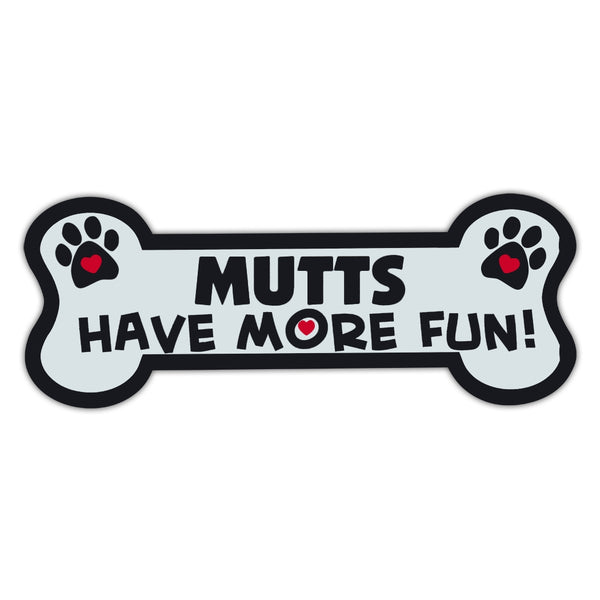 Dog Bone Magnet - Mutts Have More Fun!