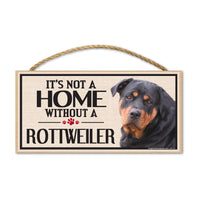 Wood Sign - It's Not A Home Without A Rottweiler