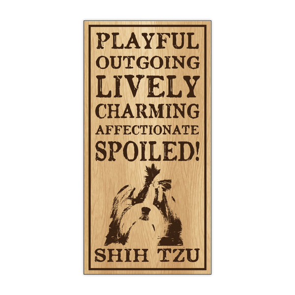 Wood Sign - Spoiled Shih Tzu