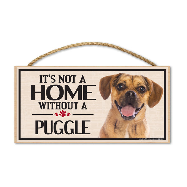 Wood Sign - It's Not A Home Without A Puggle