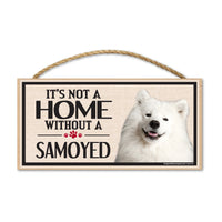 Wood Sign - It's Not A Home Without A Samoyed