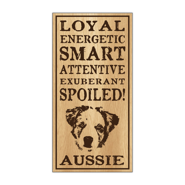 Wood Sign - Spoiled Aussie