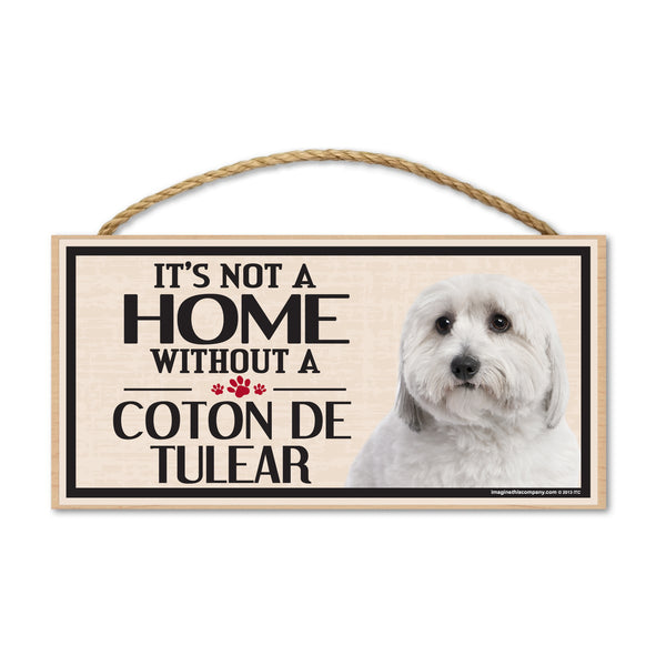 Wood Sign - It's Not A Home Without A Coton de Tulear