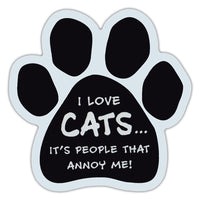 Cat Paw Magnet - I Love Cats... It's People That Annoy Me
