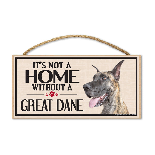 Wood Sign - It's Not A Home Without A Great Dane