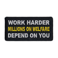 Patch - Work Harder Millions On Welfare Depend on You
