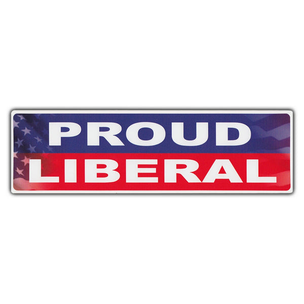 Bumper Sticker - Proud Liberal